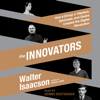 Walter Isaacson - The Innovators: How a Group of Hackers, Geniuses, And Geeks Created the Digital Revolution (Unabridged) portada