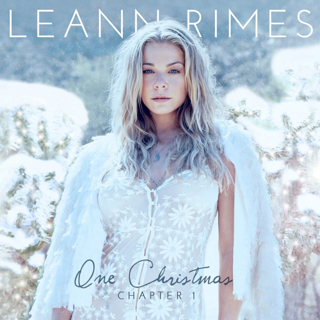 One Christmas: Chapter One - EP by LeAnn Rimes on Apple Music