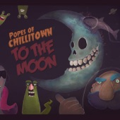 Popes Of Chillitown - Too Much