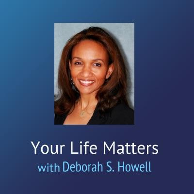 Victory In Action: Your Life Matters – Deborah Howell