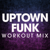Uptown Funk (Extended Workout Mix) - Power Music Workout