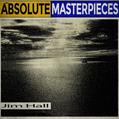 The Absolute Masterpieces - Jim Hall