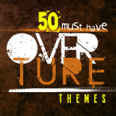 50 Must Have Overture Masterpieces