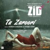 Tu Zaroori From Zid Single