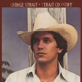 George Strait - If You're Thinking You Want a Stranger (There's One Coming Home)