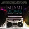 Miami Bounce - Booty All Night Long