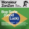Monsieur ZonZon - Boa Sorte (Good Luck) [feat. Rose Max & Junior Jazz] - EP  arte