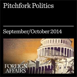 Pitchfork Politics: The Populist Threat to Liberal Democracy (Unabridged) audiobook
