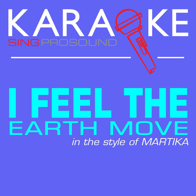 I Feel the Earth Move (In the Style of Martika) [Karaoke Instrumental Version] - Single