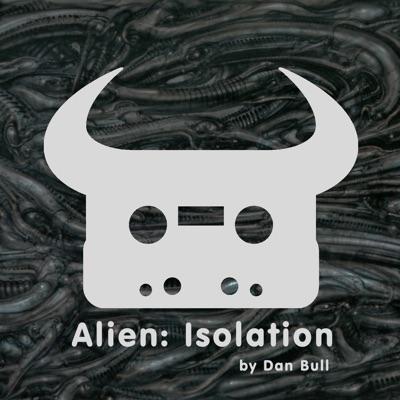 Alien: Isolation - Single - Dan Bull