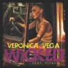 Wicked (The Remixes) [feat. Pitbull], Veronica Vega