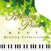 Relaxing Piano Best - Healing Collection