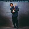 Strong Persuader - Robert Cray