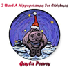 I Want a Hippotamus for Christmas - Gayle Peevey