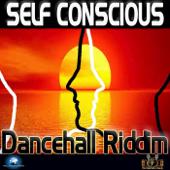 Self Conscious Riddim