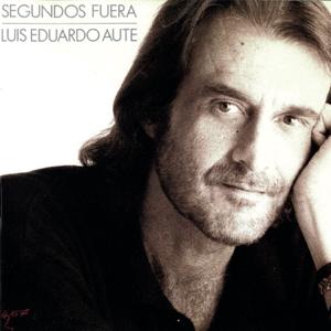 Luis Eduardo Aute - Segundos Fuera (Remasterizado)
