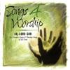Songs 4 Worship: Ah Lord God