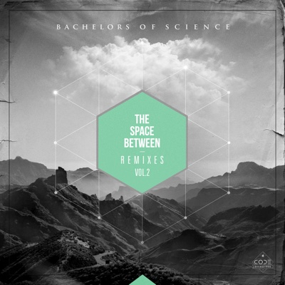 The Space Between Remixes Vol. 2 - Single - Bachelors of Science album