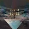 Dust & Bones - EP