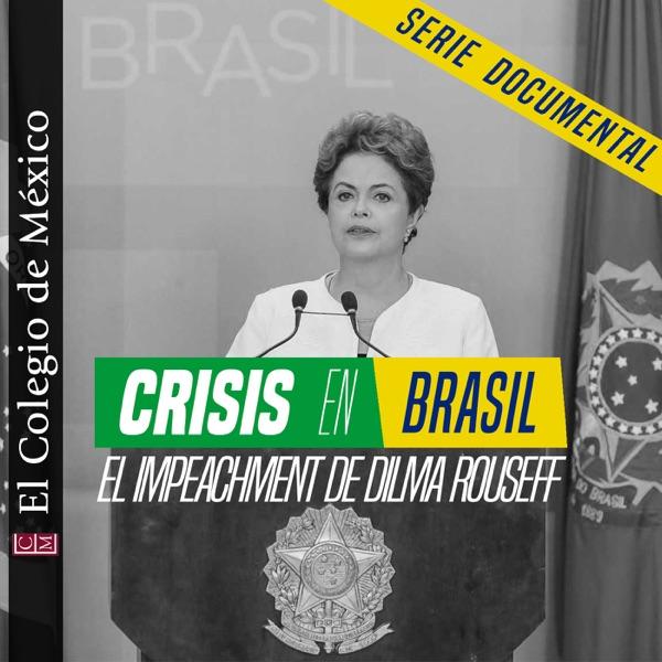 Crisis en Brasil: El Impeachment de Dilma Rousseff