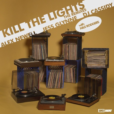 Kill the Lights (with Nile Rodgers) [Audien Remix] - Alex Newell, Jess Glynne & DJ Cassidy song
