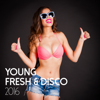 Young, Fresh & Disco 2016 - Various Artists