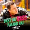 Baby Nu Bass Pasand Hai (Salman Khan Version) - Single, Salman Khan, Iulia Vantur, Isheeta & Vishal-Shekhar
