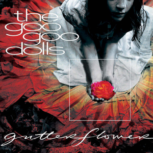 The Goo Goo Dolls - Here Is Gone