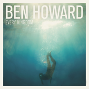 Every Kingdom (Deluxe Edition) - Ben Howard - Ben Howard