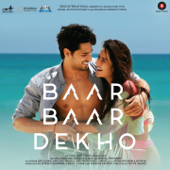 Baar Baar Dekho (Original Motion Picture Soundtrack)  EP-Jasleen Royal, Amaal Mallik & Arko