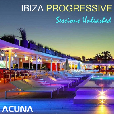Ibiza Progressive Sessions Unleashed - Various Artists album