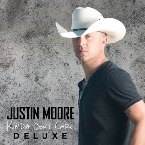 Justin Moore - Kinda Dont Care (Deluxe Version)