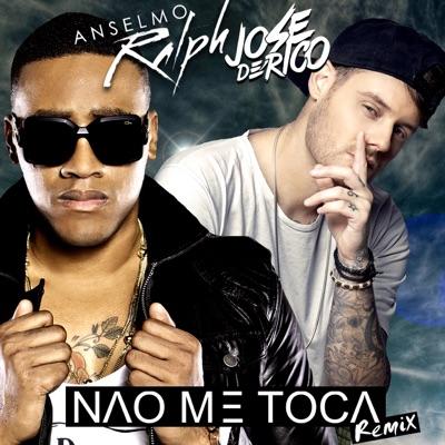 Não Me Toca (Remix) [feat. Jose De Rico] - Single - Anselmo Ralph