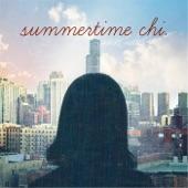 Summertime Chi.