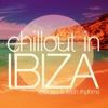 Chillout in Ibiza (Selected & Fresh Rhythms)