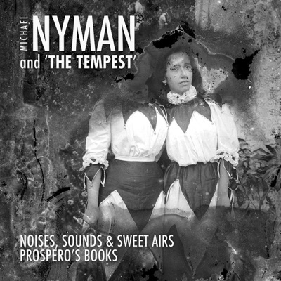 Michael Nyman and 'The Tempest' - Michael Nyman