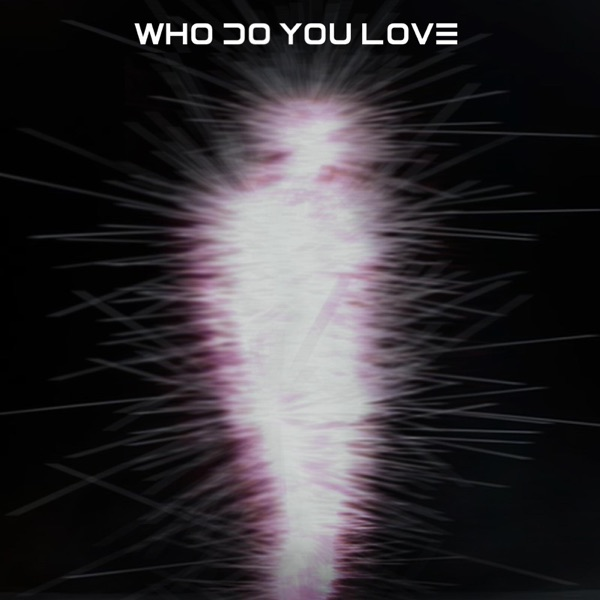 Who Do You Love (feat. LYRE) - Single