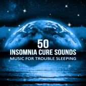 50 Insomnia Cure Sounds: Music for Trouble Sleeping, Healing Delta Waves, Deep Sleep Therapy, Meditation Relaxation