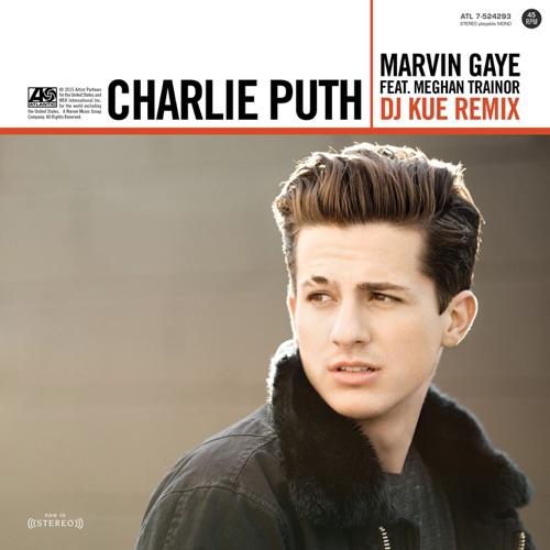 Charlie Puth - Marvin Gaye (feat. Meghan Trainor) [DJ Kue Remix] - Single