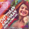 Chittiyaan Kalaiyaan Remix Single