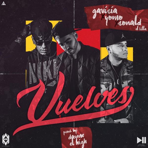 Vuelves (feat. Gaviria, Ronald El Killa & Yomo) - Single