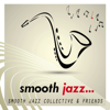 Smooth Jazz - Smooth Jazz Collective