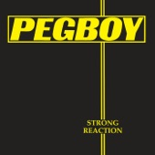 Pegboy - Strong Reaction