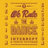 We Rule the Dance (Version Excursion) - Interrupt & Tenor Youthman
