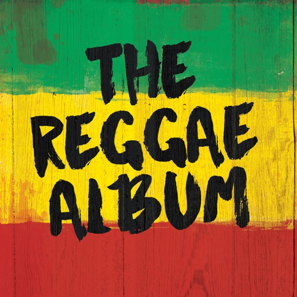 The Reggae Album By Various Artists On Apple Music