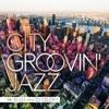 CITY GROOVIN' JAZZ - Presented by Mr.BEATS a.k.a. DJ CELORY ジャケット写真