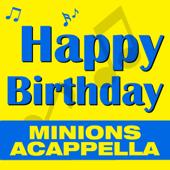 Happy Birthday, Happy Birthday (Minions A Cappella)
