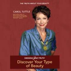 Dressing Your Truth: Discover Your Personal Beauty Profile (Unabridged)