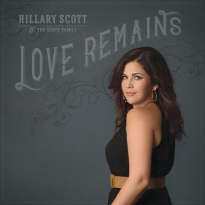Love Remains - Hillary Scott & The Scott Family album