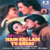 Main Khiladi Tu Anari (Original Motion Picture Soundtrack)